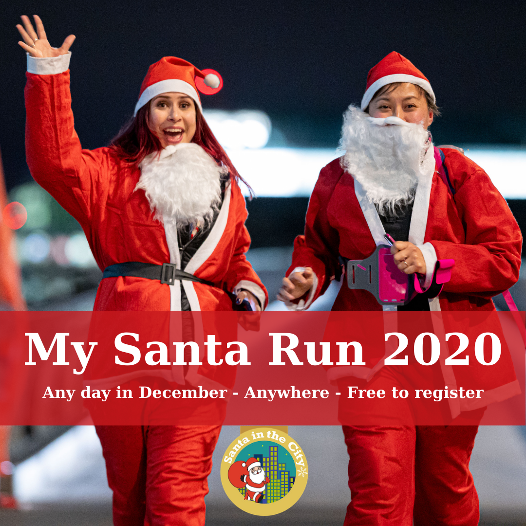 """2 women running outside in red Santa outfits, complete with white beards. The image has a red box with white text reading """"My Santa Run 2020. Any day in December - Anywhere - Free to register"""" and below is the Santa in the City logo."""